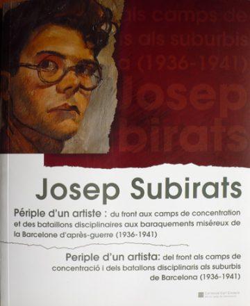 Forcada, E. (2011) Josep Subirats. Périple d'un artista. Perpignan: Editions Mare Nostrum.